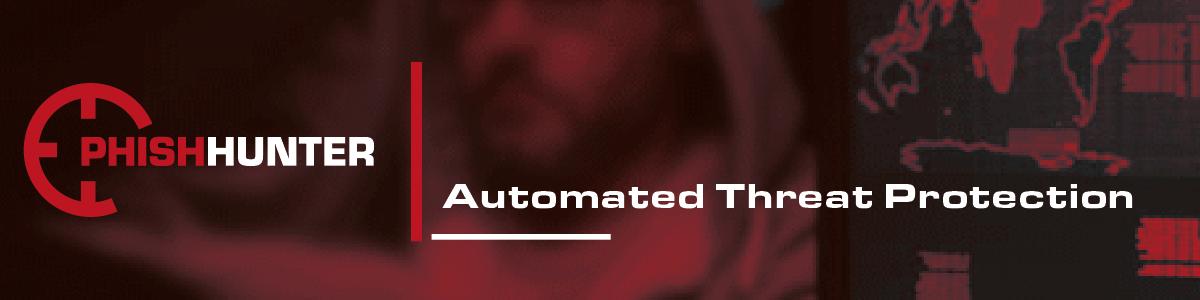 PhishHunter Automated Threat Protection